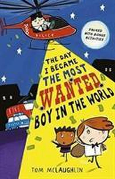 The Day I Became the Most Wanted Boy in the World - Walker Books Ltd. - Taschenbuch, Englisch, Tom McLaughlin, ,