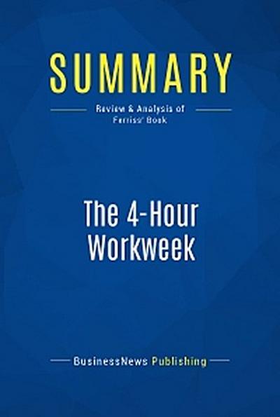 Summary: The 4-Hour Workweek