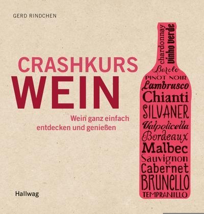Crashkurs Wein; Wein ganz einfach entdecken und genießen   ; Hallwag Allg. Einf. ; Deutsch; ca. 160 S., 100 Fotos -