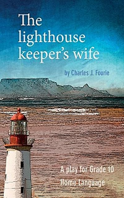 The lighthouse keeper's wife (school edition)