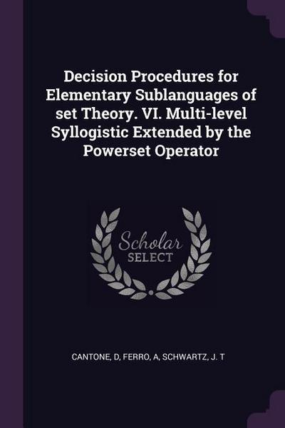 Decision Procedures for Elementary Sublanguages of Set Theory. VI. Multi-Level Syllogistic Extended by the Powerset Operator