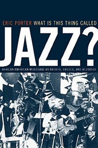 What Is This Thing Called Jazz?