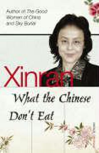 What the Chinese Don`t Eat - Vintage Books - Taschenbuch, , Xinran Xinran, ,