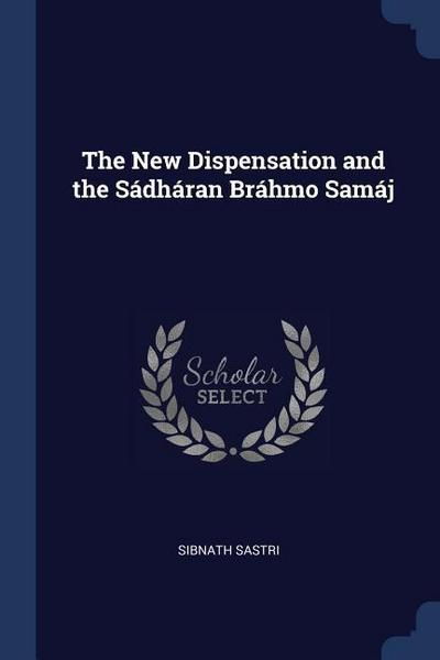 The New Dispensation and the Sdhran Brhmo Samj
