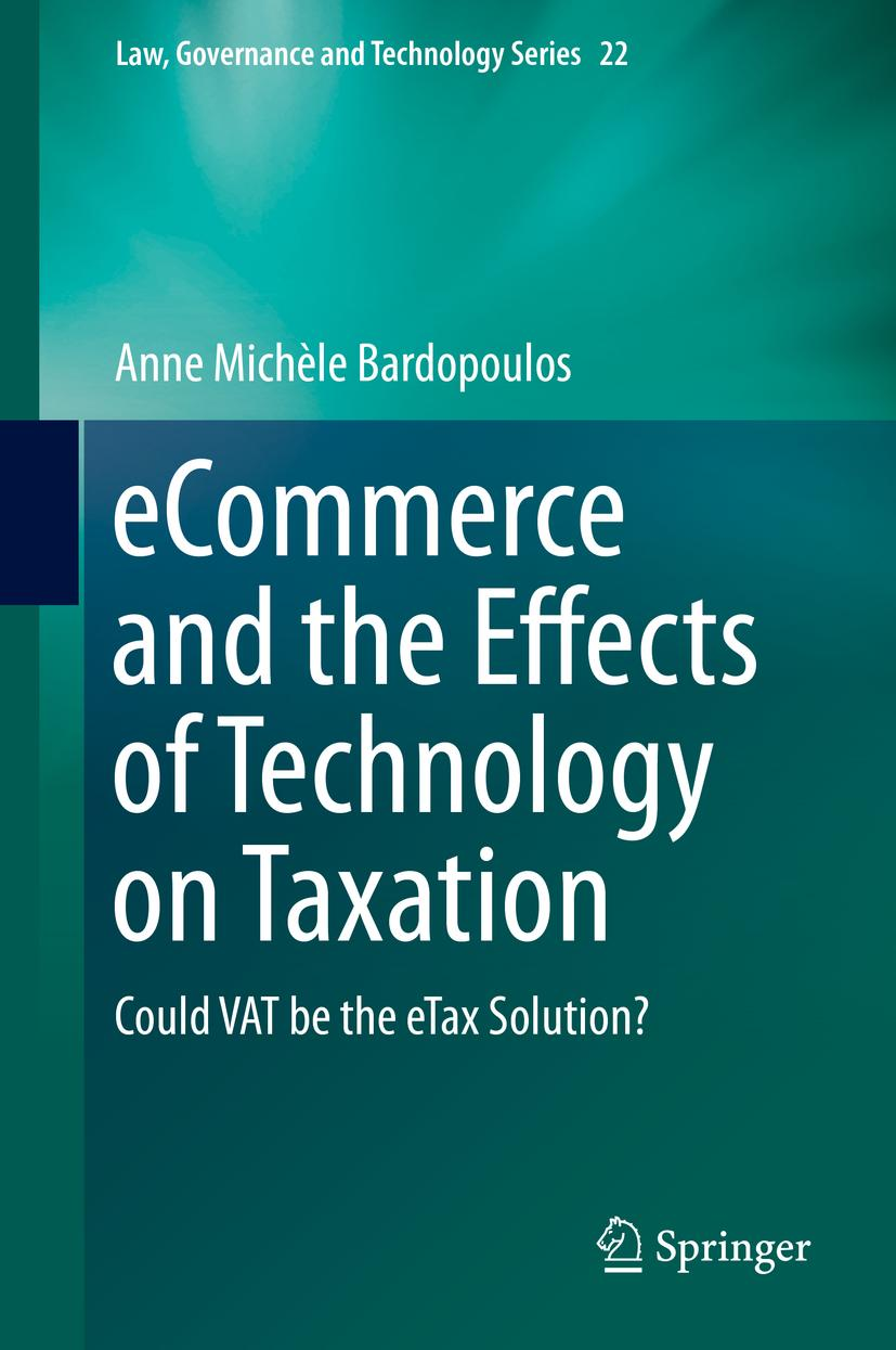 eCommerce and the Effects of Technology on Taxation Anne Michéle Bardopoulos