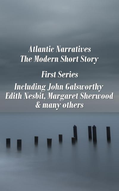 Atlantic Narratives - The Modern Short Story - First Series