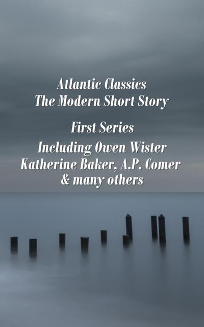 Atlantic Classics - The Modern Short Story - First Series