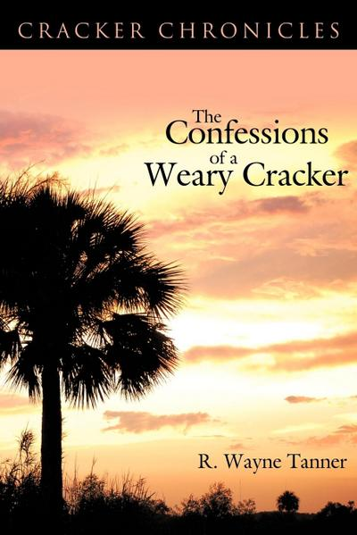 The Confessions of a Weary Cracker: Cracker Chronicles