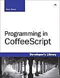 Programming in CoffeeScript (Developer's ...