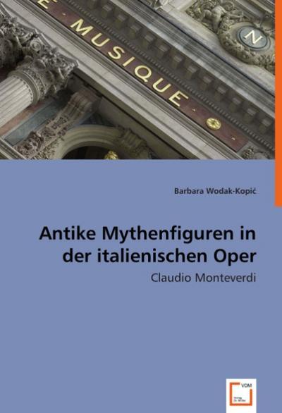Antike Mythenfiguren in der italienischen Oper