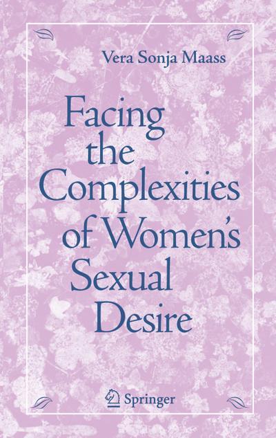 Facing the Complexities of Women's Sexual Desire