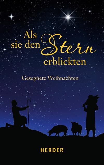 Als sie den Stern erblickten; Gesegnete Weihnachten; Hrsg. v. Neundorfer, German; Deutsch