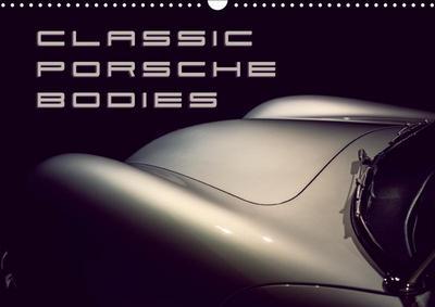 Classic Porsche Bodies (Wall Calendar 2019 DIN A3 Landscape)