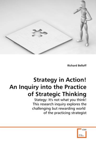 Strategy in Action! An Inquiry into the Practice of Strategic Thinking