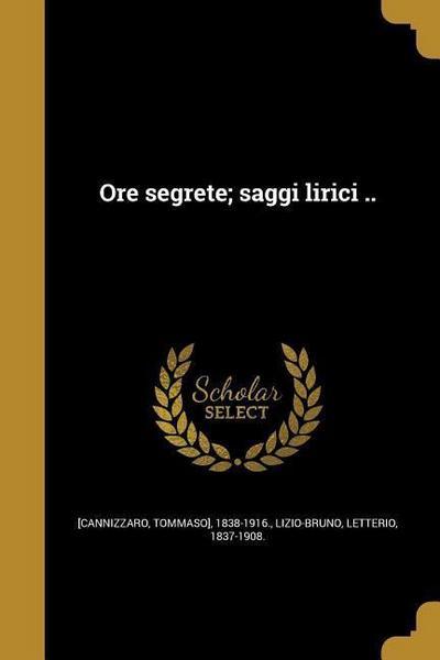 ITA-ORE SEGRETE SAGGI LIRICI