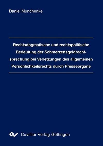 Rechtsdogmatische und rechtspolitische Bedeutung der Schmerzensgeldrechtsprechung ber Verletzungen des allgemeinen Persönlichkeitsrechts durch Presseorgane