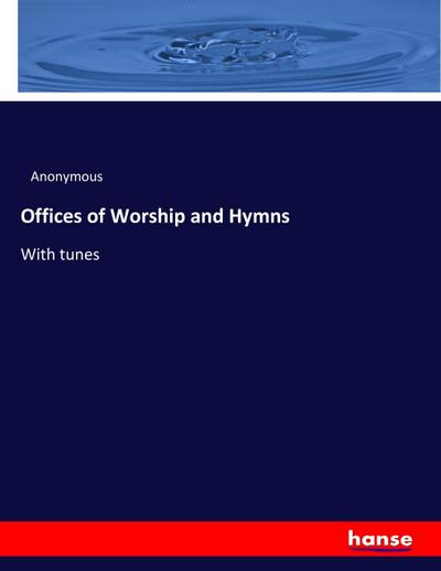 Offices of Worship and Hymns