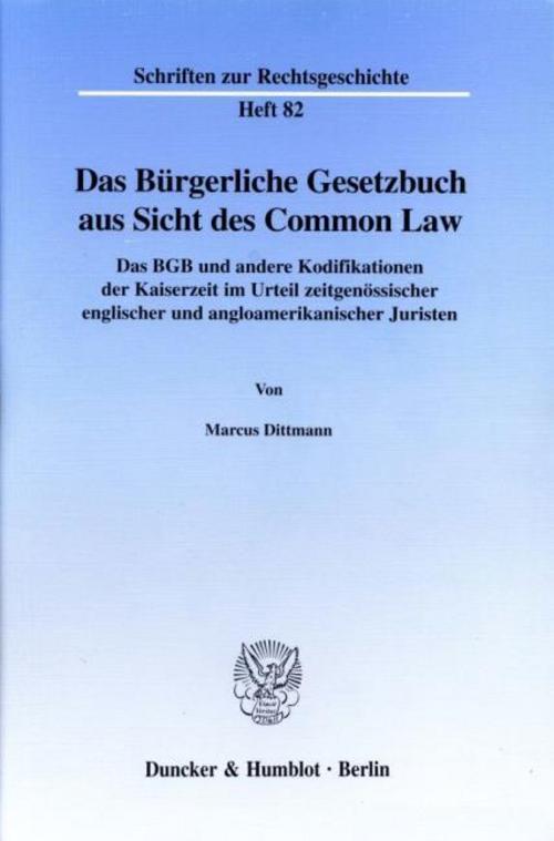 Das Bürgerliche Gesetzbuch aus Sicht des Common Law Marcus Dittmann