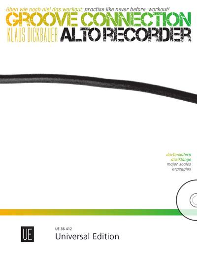Groove Connection – Alto Recorder für eine und mehr Altblockflöten: Üben wie noch nie! Das Workout