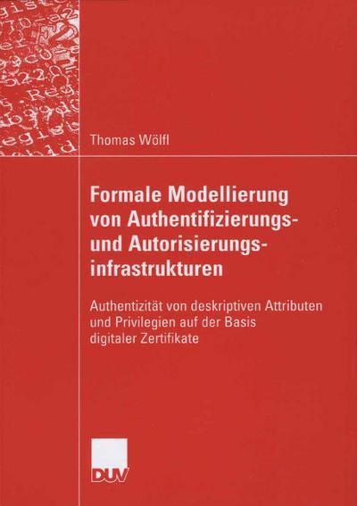 Formale Modellierung von Authentifizierungs- und Autorisierungsinfrastrukturen