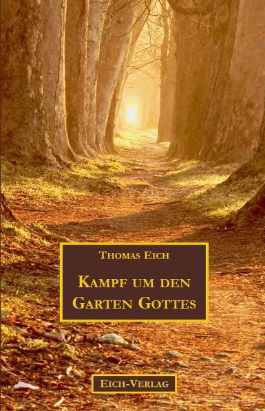 Kampf um den Garten Gottes   Thomas Eich    9783940964144