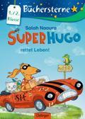Superhugo rettet Leben!: Mit 16 Seiten Leserä ...