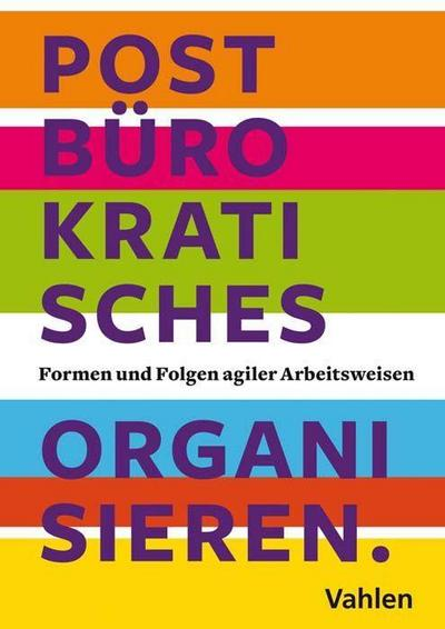 Postbürokratisches Organisieren