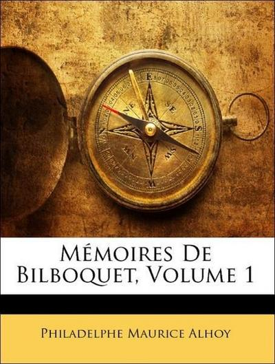 Mémoires De Bilboquet, Volume 1