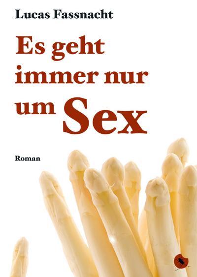 Es geht immer nur um Sex