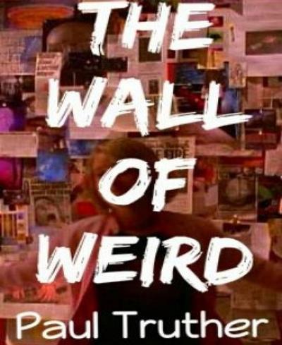 The Wall of Weird