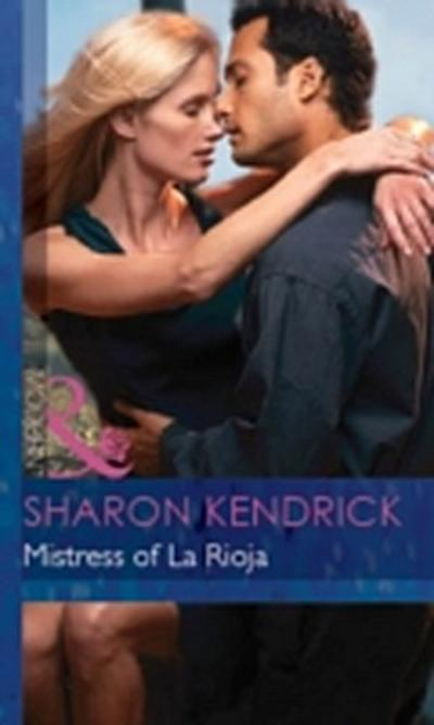 Mistress of La Rioja (Mills & Boon Modern) (Secret Passions, Book 5)