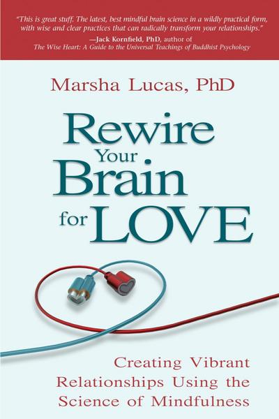 Rewire Your Brain for Love