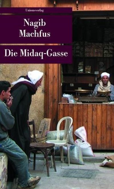 Die Midaq-Gasse (Unionsverlag Taschenbücher)