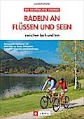 Radeln an Flüssen und Seen: zwischen Lech und ...