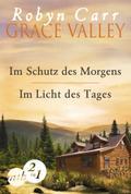 Grace Valley: Im Schutz des Morgens / Im Licht des Tages (Band 1 und 2)