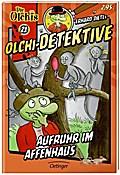 Olchi-Detektive. Aufruhr im Affenhaus; Band 21; Ill. v. Schorling, Anne-Kristin/Schöne, Christoph/Dietl, Erhard; Deutsch