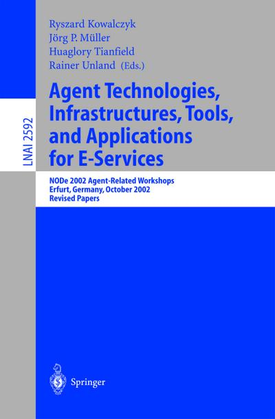 Agent technologies, infrastructures, tools, and applications for E-services ; revised papers