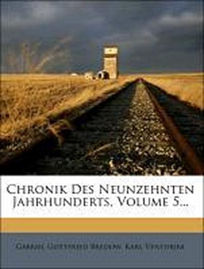 Chronik Des Neunzehnten Jahrhunderts, Volume 5...