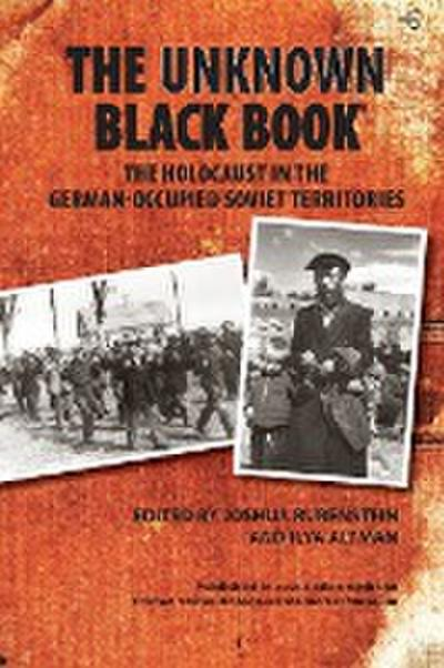Unknown Black Book: The Holocaust in the German-Occupied Soviet Territories