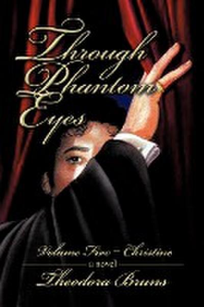 Through Phantom Eyes: Volume Five - Christine