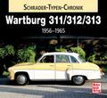 Wartburg 311 / 313 / 1000: 1956-1965 (Schrade ...