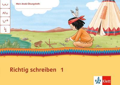 Mein Indianerheft. Richtig schreiben. Klasse 1