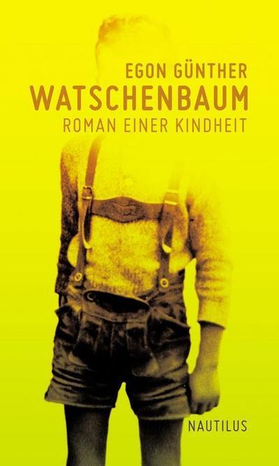 Watschenbaum. Roman einer Kindheit