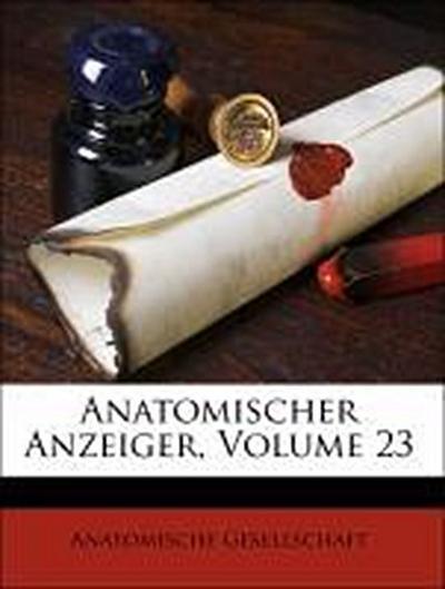 Anatomischer Anzeiger, Volume 23