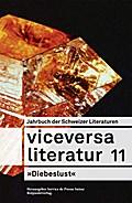 Viceversa 11: Jahrbuch der Schweizer Literaturen »Diebeslust«