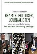 Beamte, Politiker, Journalisten