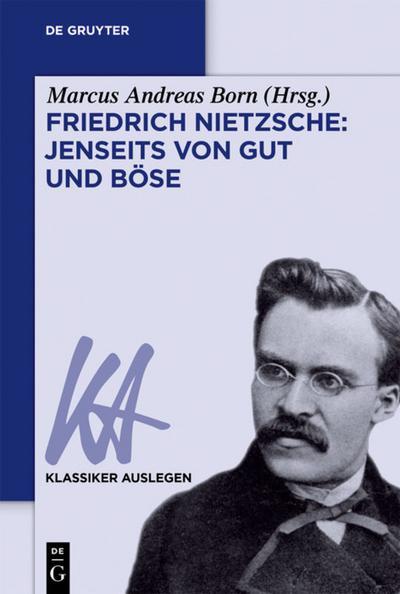 Friedrich Nietzsche: Jenseits von Gut und Bose