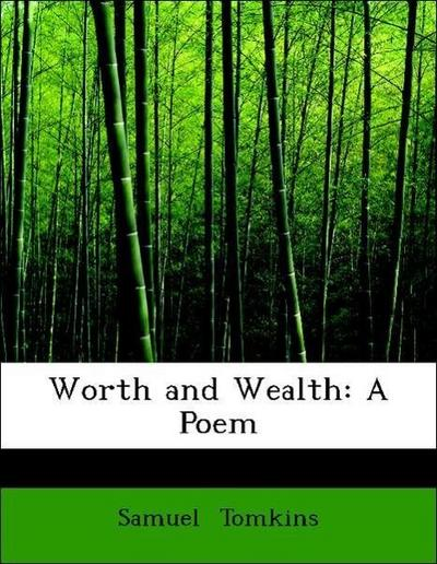Worth and Wealth: A Poem