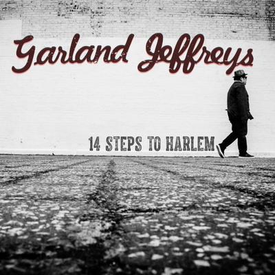 Garland Jeffreys; 14 Steps to Harlem