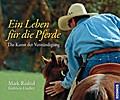 Ein Leben für die Pferde; Die Kunst der Verst ...